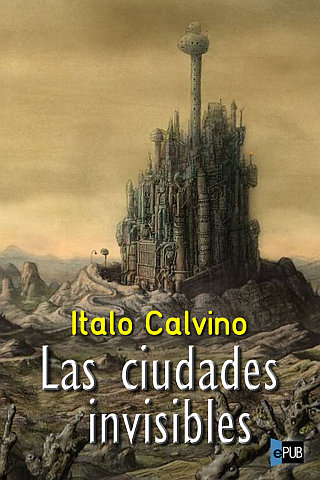 https://librosenvena.files.wordpress.com/2014/12/las-ciudades-invisibles-italo-calvino.jpg